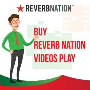 Buy ReverbNation Videos Plays
