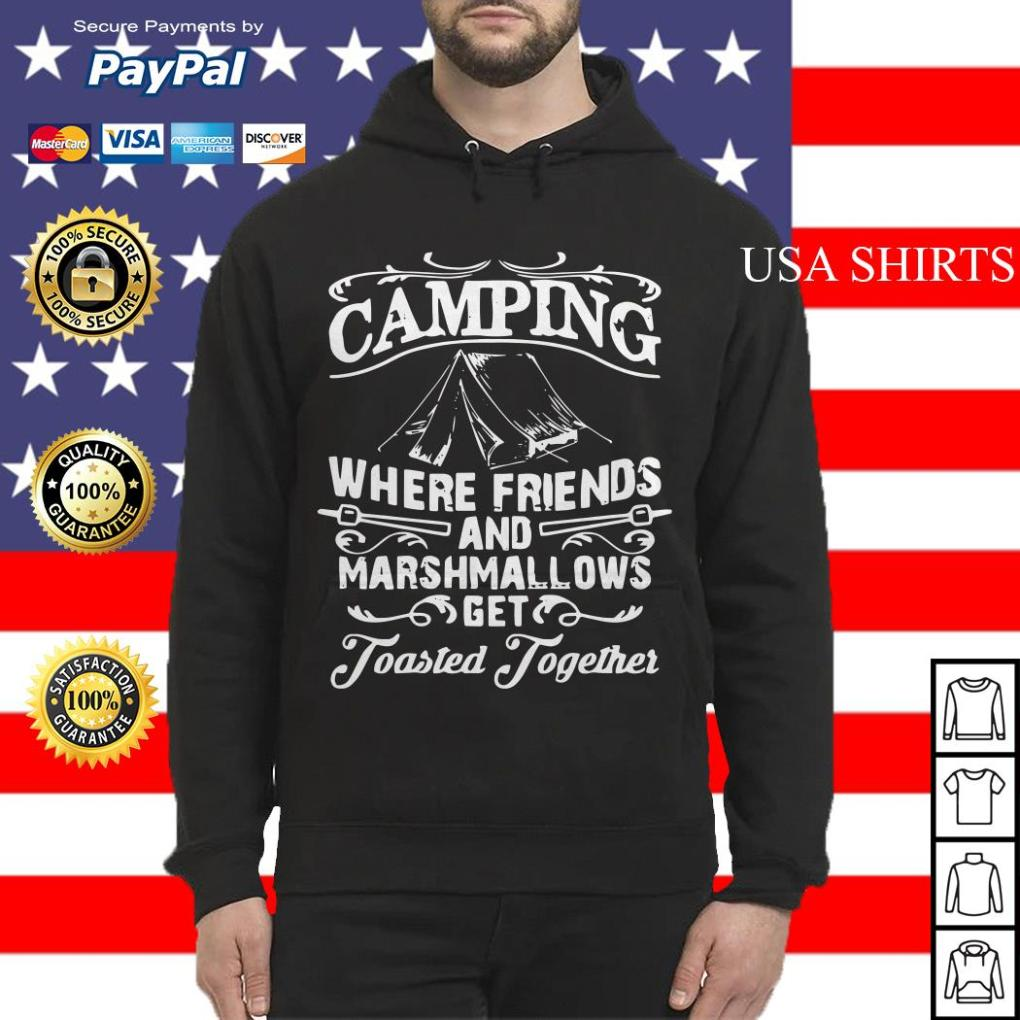 Camping where friends and marshmallows get Toasted Together Hoodie
