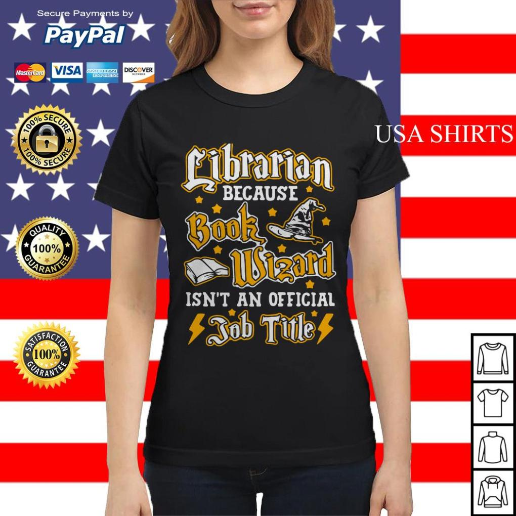Librarian because book wizard isn't an official job title Ladies tee
