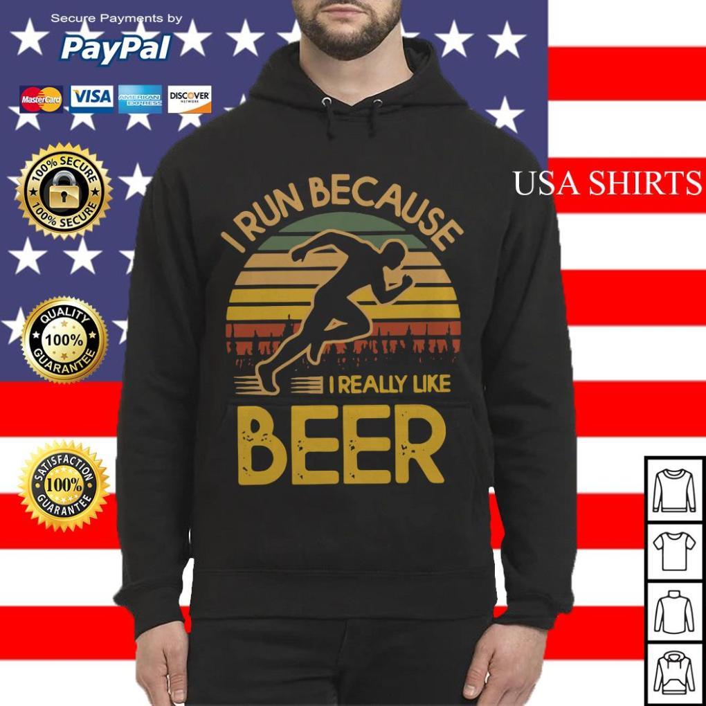 I run because I really like beer vintage Hoodie