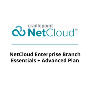 NetCloud Enterprise Branch Essentials Plan and Advanced Plan
