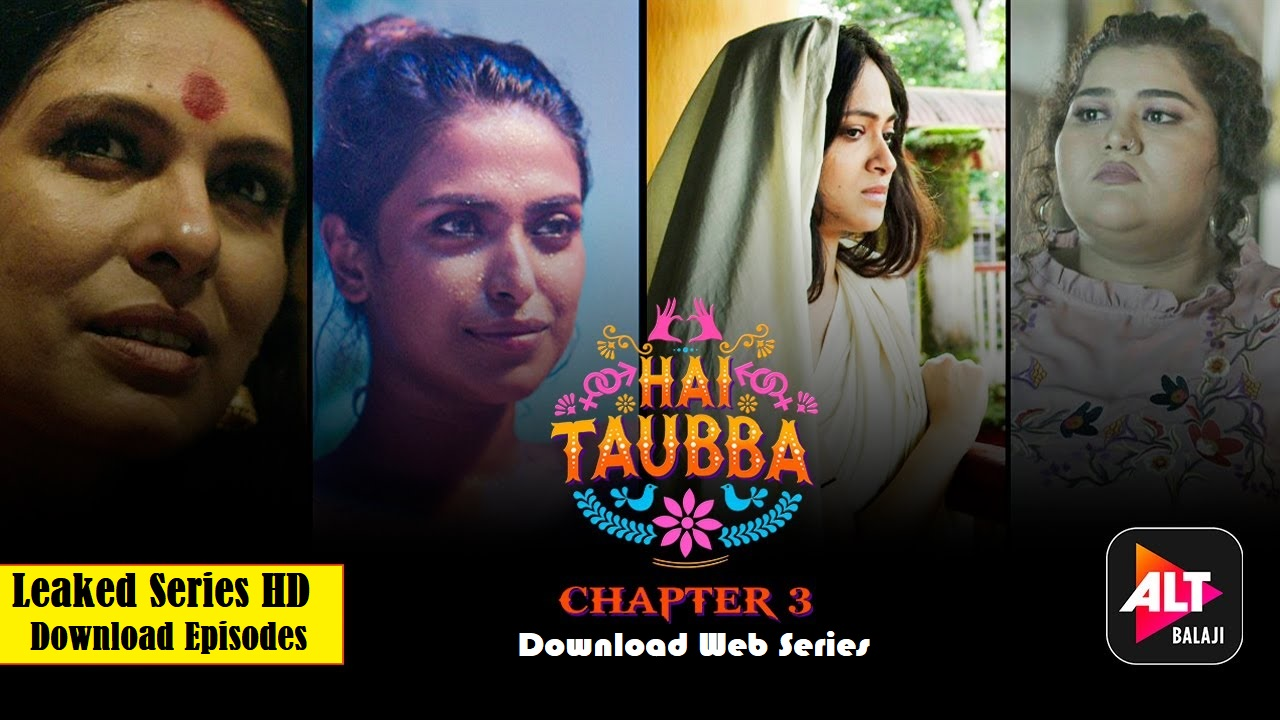 Hai Taubba 3 (ALT Balaji) Web Series Episodes Leaked online to download Free by Tamilrockers