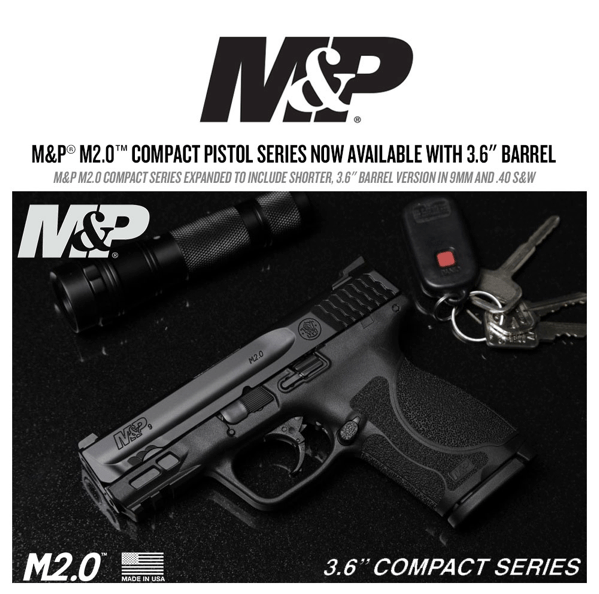 M&P® M2.0™ Compact Pistol Available with 3.6