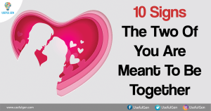 10 Signs The Two Of You Are Meant To Be Together