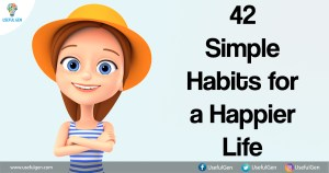 42 Simple Habits for a Happier Life
