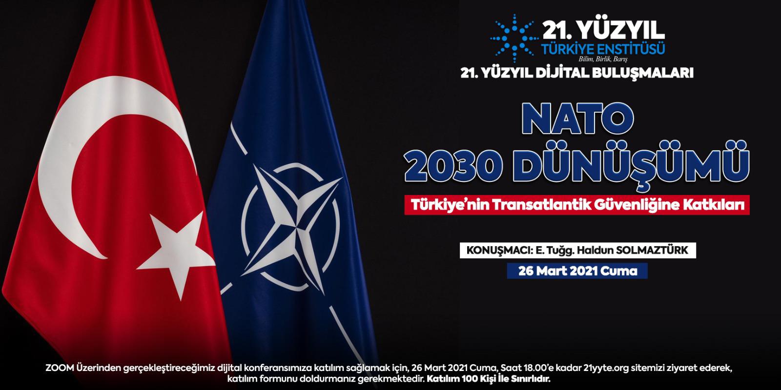 DÜZELTME - DİJİTAL TOPLANTI – NATO 2030 Dönüşümü (Yeni Bir Çağ için Birliktelik Raporu) çerçevesinde Türkiye'nin Transatlantik Güvenliğine Katkıları