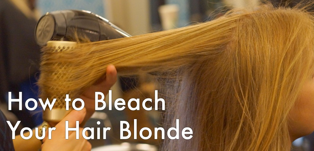 How To Bleach Your Hair BlondeThe Step By Step Guide