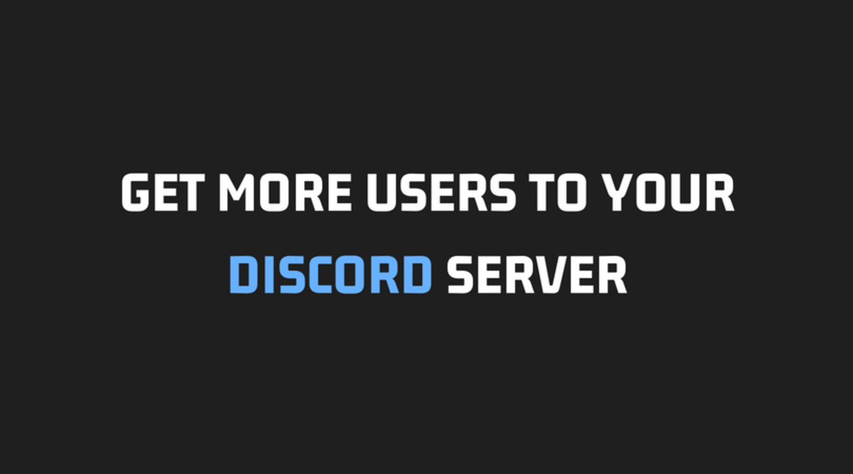 10 Ways To Get More Users To Your Discord Server The Ultimate