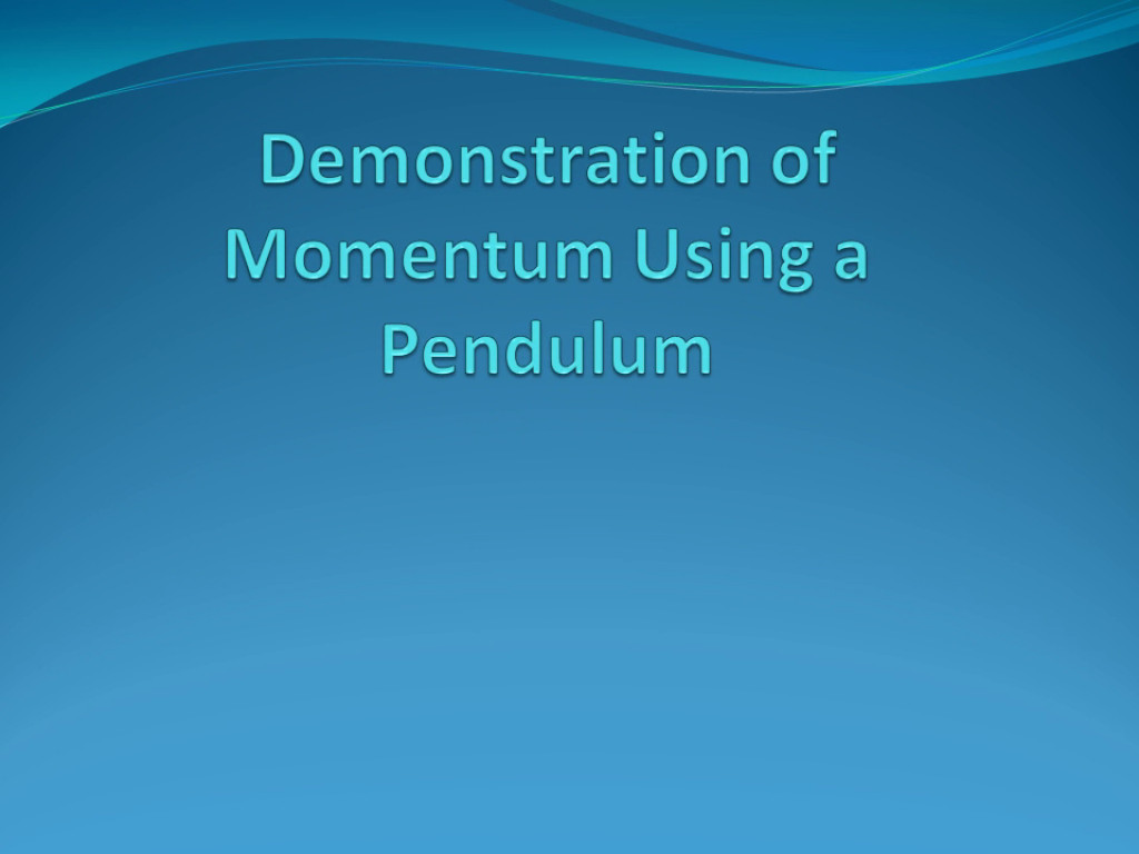 Pendulum Activity To Demonstrate Momentum