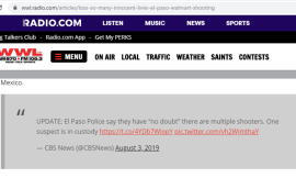 """In a strangely deleted CBS News tweet, CBS reported that """"El Paso Police say they have 'no doubt' there are multiple shooters."""" The tweet was captured by WWL AM/FM radio of New Orleans before it disappeared."""