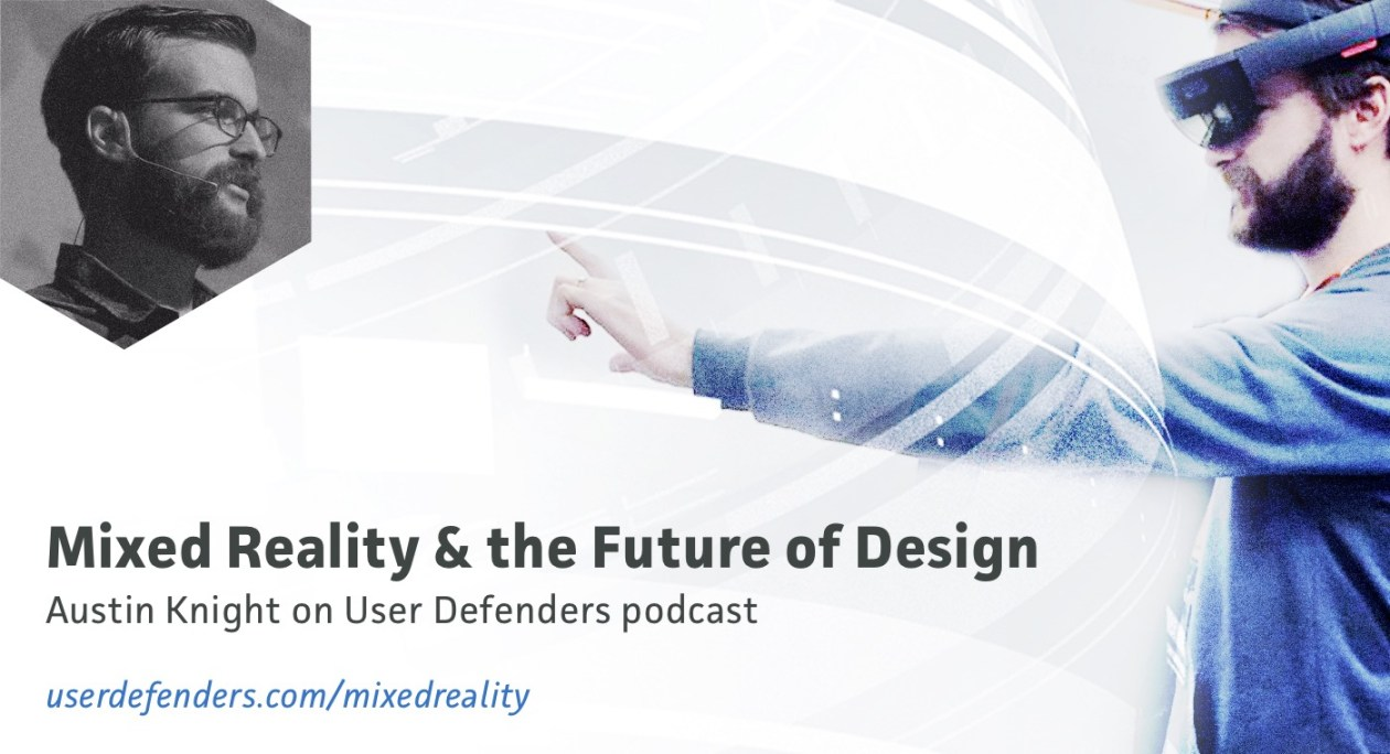 Mixed Reality & the Future of Design with Austin Knight