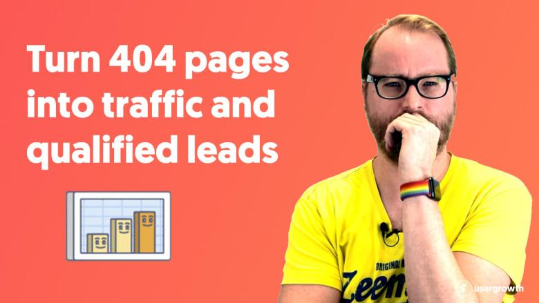 Turn 404 Pages Into Traffic And Qualified Leads