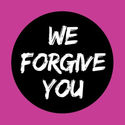 We Forgive You