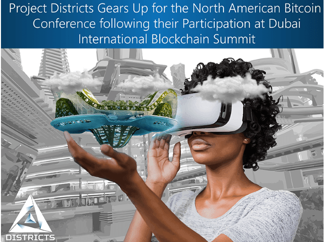 districts - Project Districts Gears Up for the North American Bitcoin Conference following their Participation at Dubai International Blockchain Summit