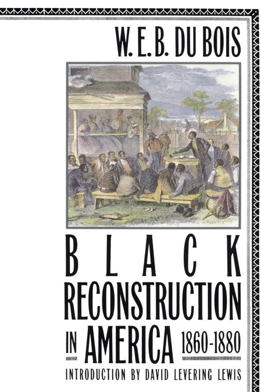 Black Reconstruction in America by DuBois