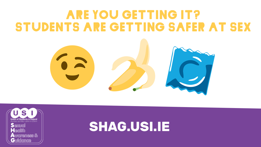 Union of Students Ireland and HSE launch safer sex campaign 'Are You  Getting It?