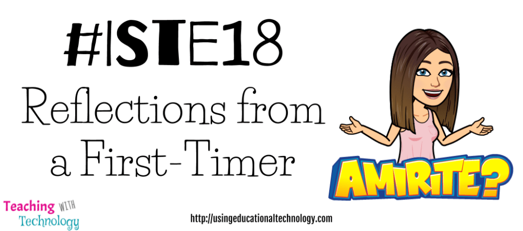 #ISTE18 — Reflections and Tips from an ISTE First-Timer