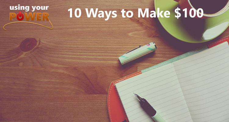 009 - 10 Ways to Make $100 Dollars