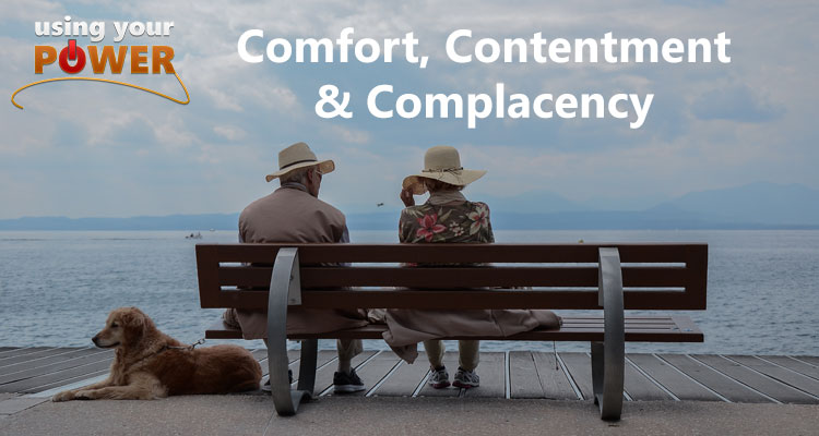 017 – Comfort, Contentment and Complacency