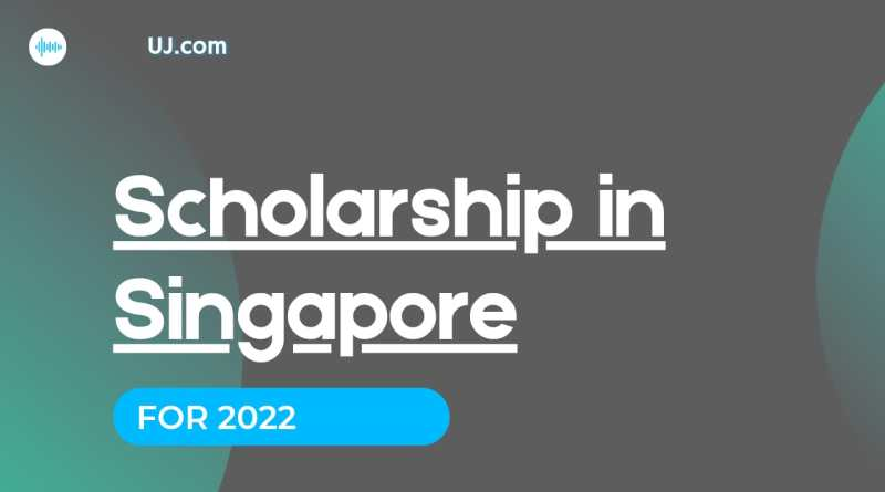 Singapore Scholarship for Foreigners 2022