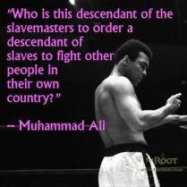 """""""I ain't got no quarrel with them Viet Cong."""" – Muhammad Ali,"""