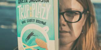 """""""Trup na plaży i inne sekrety rodzinne"""" - nowa książka Anety Jadowskiej - ustka24.info"""
