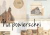 """""""Na powierzchni"""" otwarcie wystawy w ramach rezydencji artystycznej Olgi Babak - ustka24.info"""