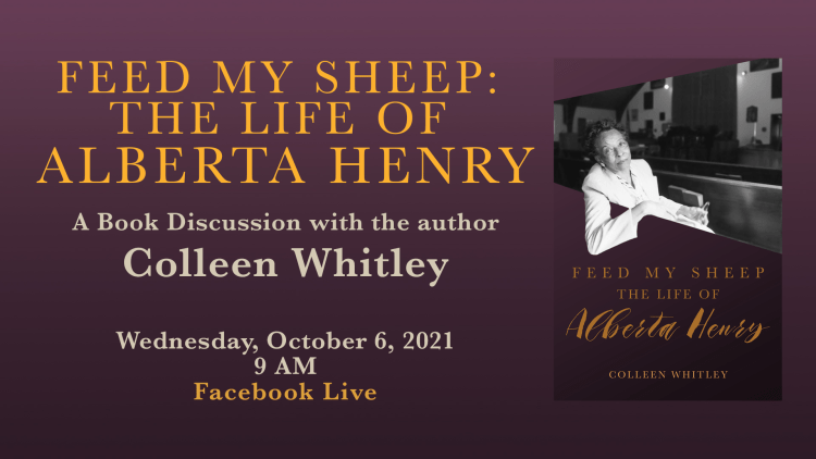 Feed My Sheep: The Life of Alberta Henry - Live Discussion
