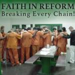 Faith in Reform: Breaking Every Chain!