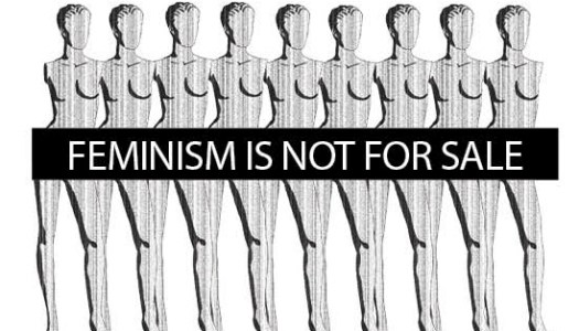 Feminism is not for sale
