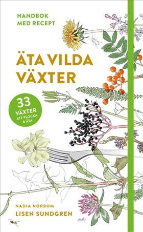 Äta vilda växter av Lisen Sundgren.