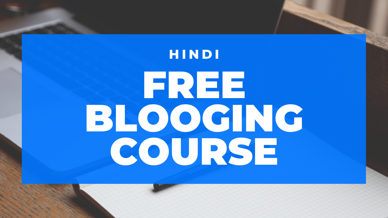 Free Blogging Course in Hindi