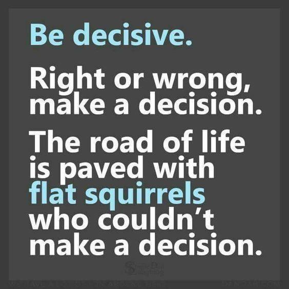 Be Decisive.jpg