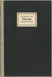The Story of the Village Type (1933) by Frederic W. Goudy.