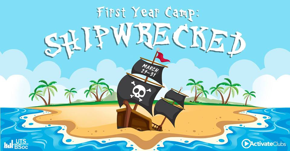 UTS BSoc First Year Camp 2019: Shipwrecked