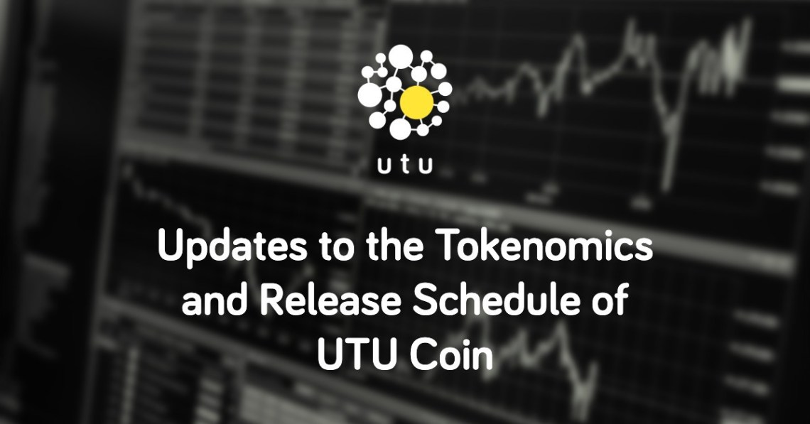 Updates to the Tokenomics and Release Schedule of UTU Coin