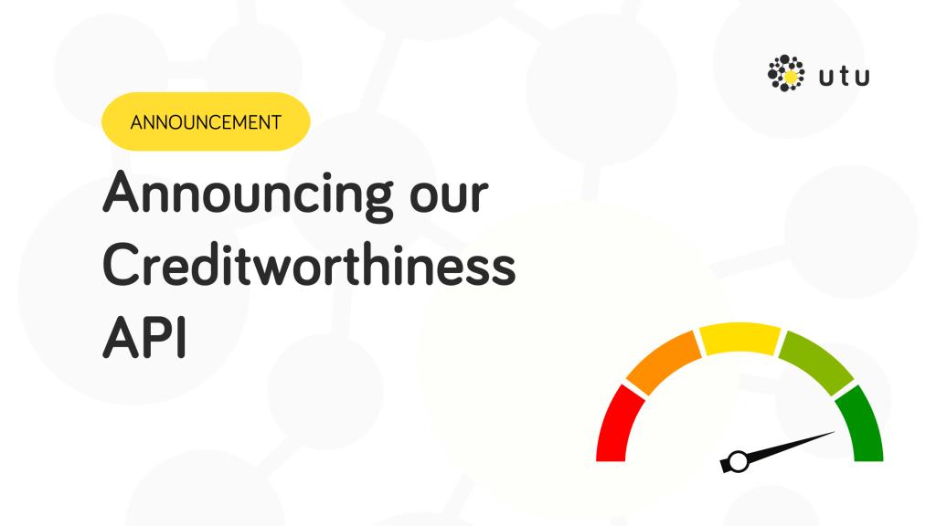 The UTU Creditworthiness API