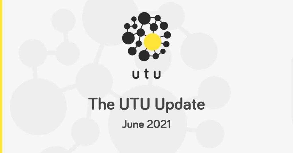 The UTU Update - June 2021