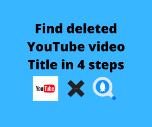 How to find the title of deleted youtube video