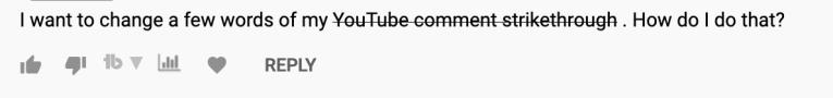 youtube comment strikethrough