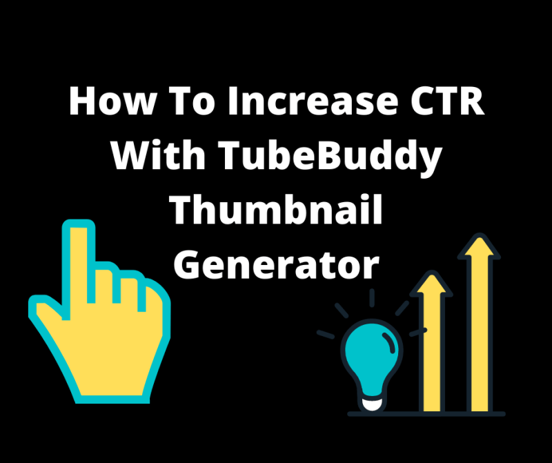 How To Increase CTR With TubeBuddy Thumbnail Generator