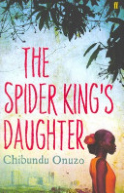 spiderkings daughter by chibundu onuzo