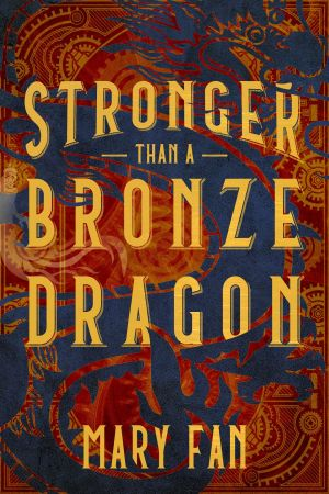 Stronger Than A Bronze Dragon by Mary Fan Book Cover