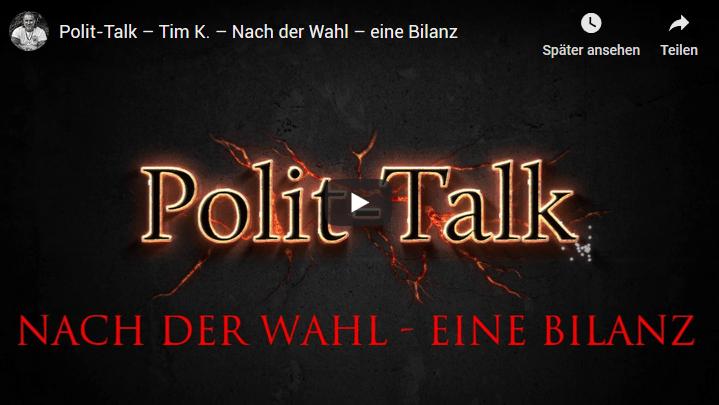 Polit-Talk – Tim K. – Nach der Wahl – eine Bilanz