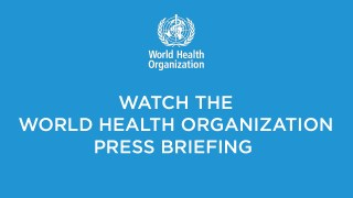 WHO Press Briefing1