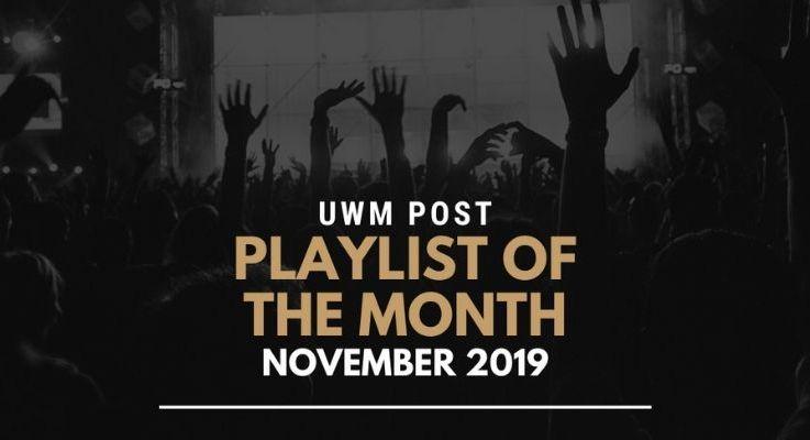 UWM Post Playlist of the Month – November 2019