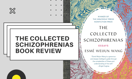 "Lo-fi High Five Reviews: Esmé Weijun Wang – ""The Collected Schizophrenias"" (2019)"