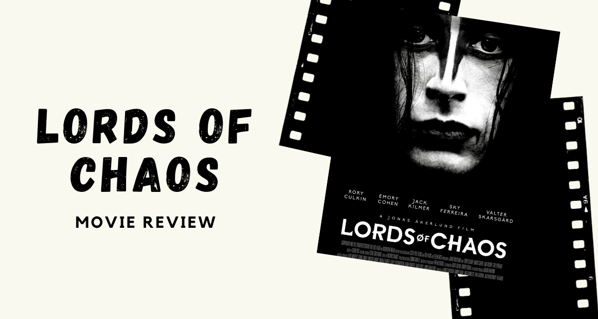 "Lo-fi High Five Reviews: ""Lords of Chaos"" (2019)"