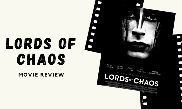 """Lo-fi High Five Reviews: """"Lords of Chaos"""" (2019)"""