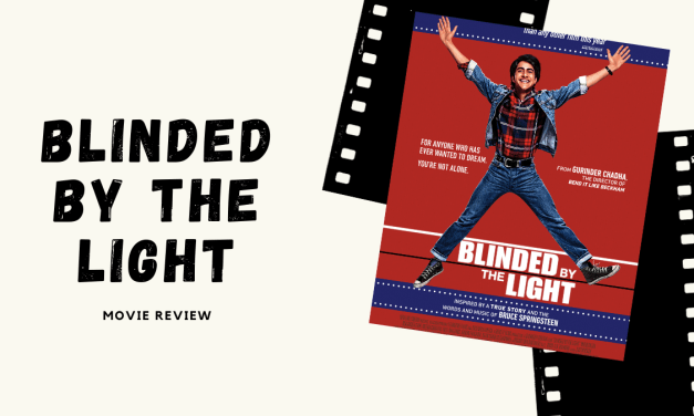 "Lo-fi High Five Reviews: ""Blinded by the Light"" (2019)"